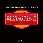 Dr. Strangely Strange Alternative Medicine