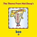 Bee The Theme From Hot Doug's [Special Edition]