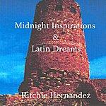 Ritchie Hernandez Latin Dreams & Midnight Inspirations