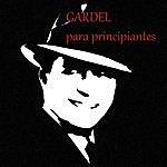 Carlos Gardel Gardel Para Principiantes