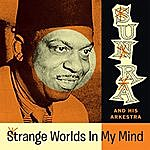 Sun Ra Strange Worlds In My Mind (Space Poetry Volume One)