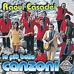 Raoul Casadei Le Più Belle Canzoni