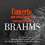 Sir Thomas Beecham Brahms: Concerto Pour Violon Et Orchestre En Ré Majeur, Op. 77