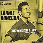 Lonnie Donegan Talking Guitar Blues: The Very Best Of...