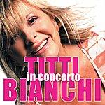 Titti Bianchi In Concerto