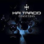 Kai Tracid Conscious