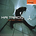 Kai Tracid Too Many Times