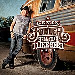 Kevin Fowler Hell Yeah I Like Beer - Single