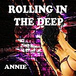 Annie Rolling In The Deep