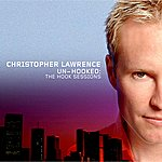 Christopher Lawrence Un-Hooked (+ Bonus Tracks)