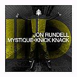 Jon Rundell Mystique / Knick Knack