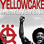 Yellowcake The Movement