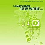 Mark Farina Dream Machine Remixes