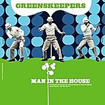 Greenskeepers Man In The House