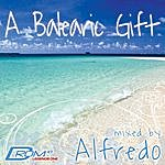 Alfredo Legends Series #1: A Balearic Gift (Mixed By Alfredo)