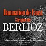 Orchestre De La Société Des Concerts Du Conservatoire Berlioz: Trois Fragments De La Damnation De Faust