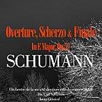 Orchestre De La Société Des Concerts Du Conservatoire Schumann: Overture, Scherzo And Finale In E Major, Op.52