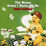 Terry Cashman The Money Doesn't Matter To Me