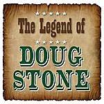 Doug Stone The Legend Of Doug Stone
