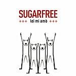 Sugar Free Lei MI Amò