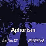 The Aphorism Shifty: Ep