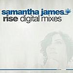 Samantha James Rise Digital Mixes