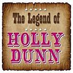 Holly Dunn The Legend Of Holly Dunn