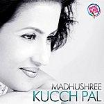 Madhushree Kucch Pal