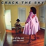Crack The Sky The Best Of The Rest (And Then Some)