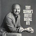 Terry Cashman Terry Cashman's Greatest Baseball Hits