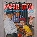 Terry Cashman Passin' It On - America's Baseball Heritage In Song