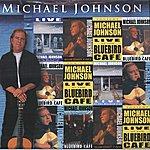 Michael Johnson Michael Johnson Live At The Bluebird Café