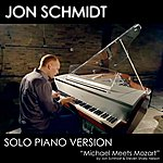 Jon Schmidt Michael Meets Mozart - Solo Piano Version (Feat. Jon Schmidt) - Single