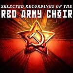 Red Army Choir Selected Recordings Of The Red Army Choir