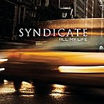 Syndicate All My Life