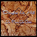 Douglas L. Hill ...As Pure As Gold
