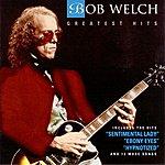 Bob Welch Greatest Hits