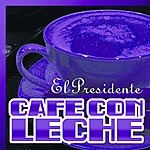 El Presidente Café Con Leche