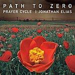 Jonathan Elias Path To Zero – A Prayer Cycle