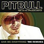 Pitbull Give Me Everything: The Remixes