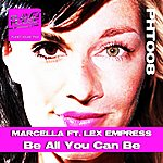 Marcella Be All You Can Be (Feat. Lex Empress)