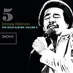 Smokey Robinson The Solo Albums 5: Smokin'