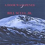Bill Scull A Door Was Opened