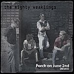 The Mighty Weaklings Porch On June 2nd (Remix)