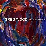 Greg Wood Shades Of Passion