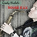 Grady Nichols House Sax