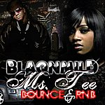 Ms. Tee Blaqnmild Bounce & Rnb