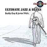 Buddy Guy & Junior Wells Ultimate Jazz & Blues