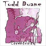 Todd Duane Eccentricity
