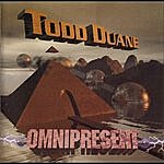 Todd Duane Omnipresent